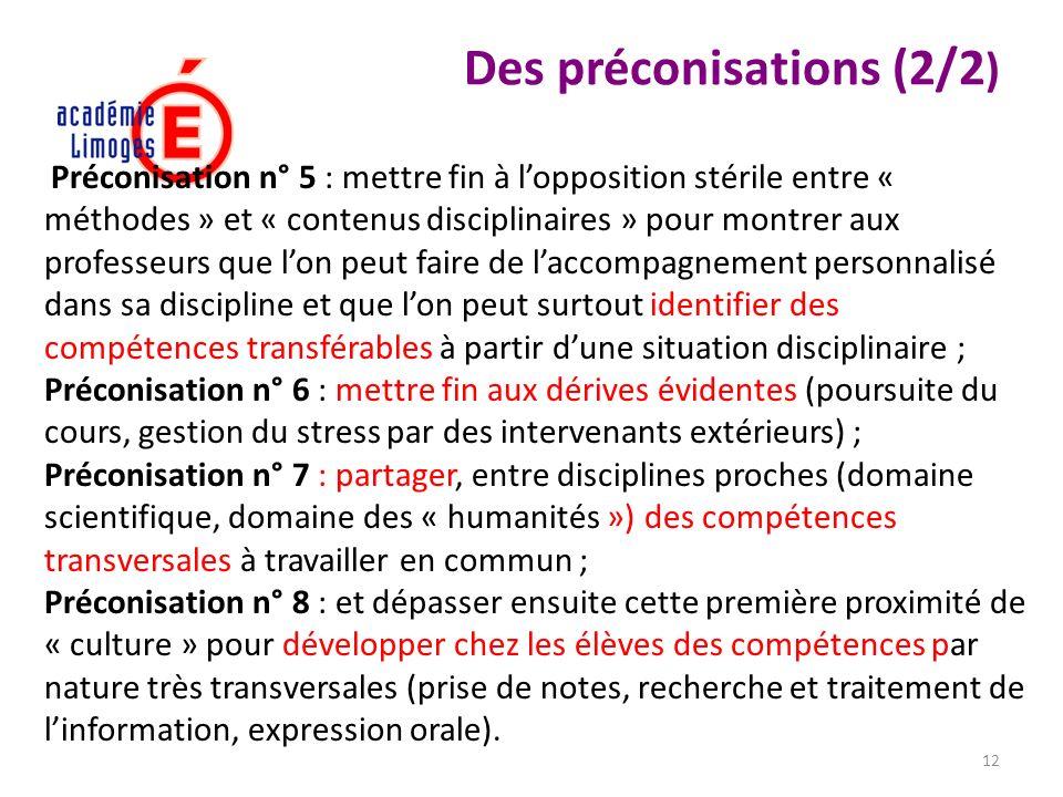 12 Des préconisations (2/2 ) Préconisation n° 5 : mettre fin à lopposition stérile entre « méthodes » et « contenus disciplinaires » pour montrer aux