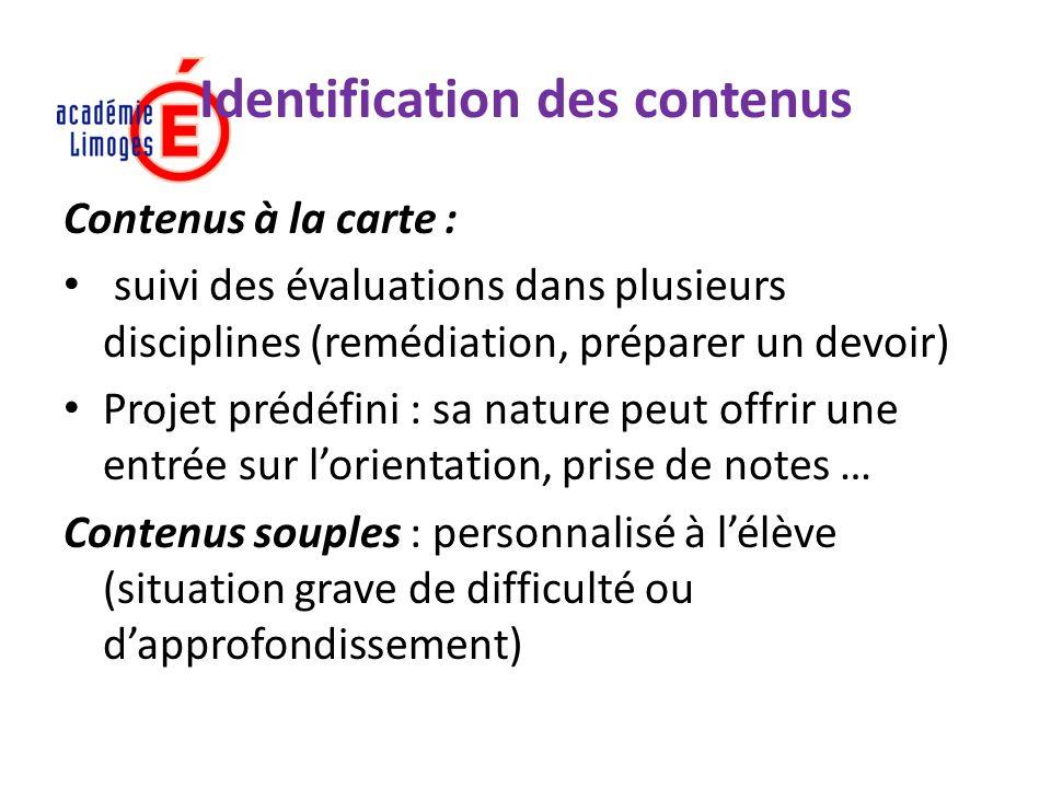 Identification des contenus Contenus à la carte : suivi des évaluations dans plusieurs disciplines (remédiation, préparer un devoir) Projet prédéfini