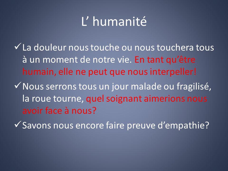 L humanité La douleur nous touche ou nous touchera tous à un moment de notre vie.