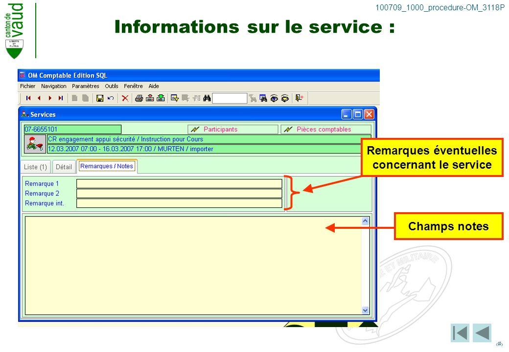LIBERTE ET PATRIE 10 100709_1000_procedure-OM_3118P Informations sur le service : Remarques éventuelles concernant le service Champs notes
