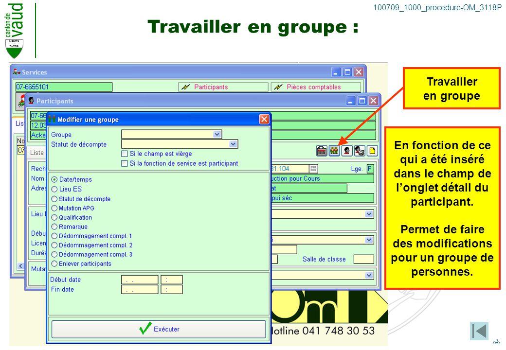 LIBERTE ET PATRIE 20 100709_1000_procedure-OM_3118P Travailler en groupe : Travailler en groupe En fonction de ce qui a été inséré dans le champ de longlet détail du participant.