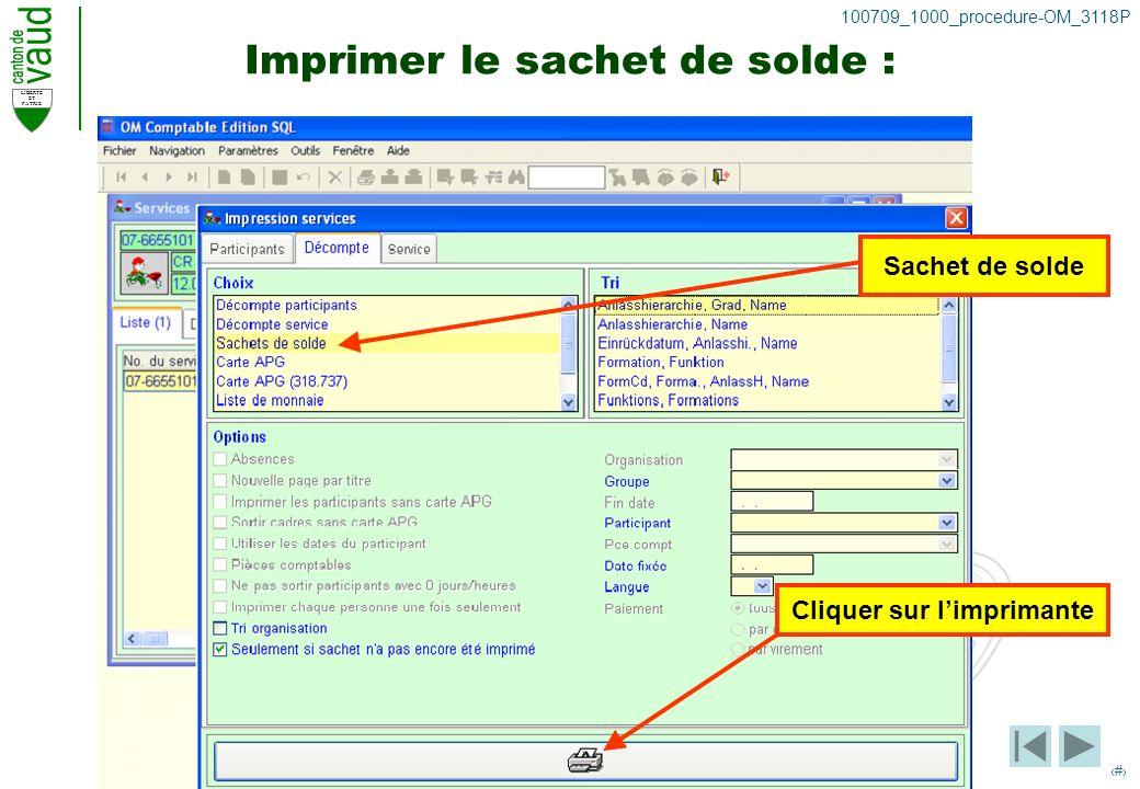LIBERTE ET PATRIE 28 100709_1000_procedure-OM_3118P Imprimer le sachet de solde : Sachet de solde Cliquer sur limprimante