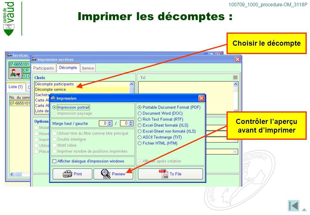 LIBERTE ET PATRIE 31 100709_1000_procedure-OM_3118P Imprimer les décomptes : Choisir le décompte Contrôler laperçu avant dimprimer