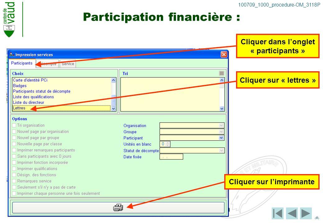 LIBERTE ET PATRIE 33 100709_1000_procedure-OM_3118P Participation financière : Cliquer dans longlet « participants » Cliquer sur « lettres » Cliquer sur limprimante