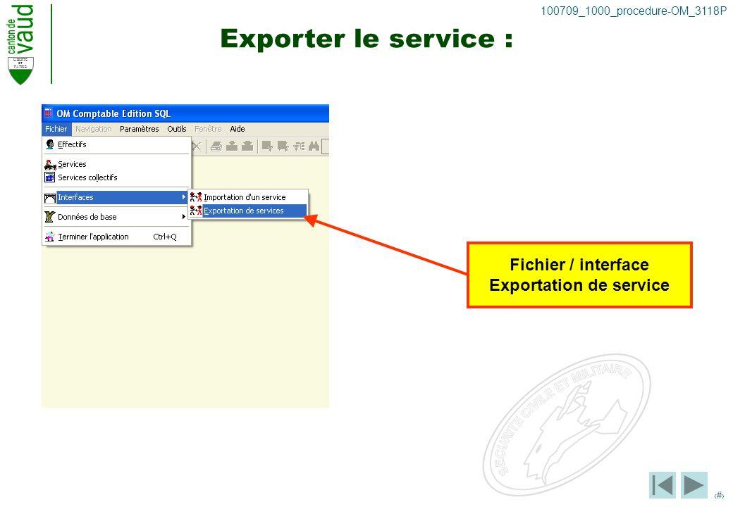LIBERTE ET PATRIE 36 100709_1000_procedure-OM_3118P Exporter le service : Fichier / interface Exportation de service