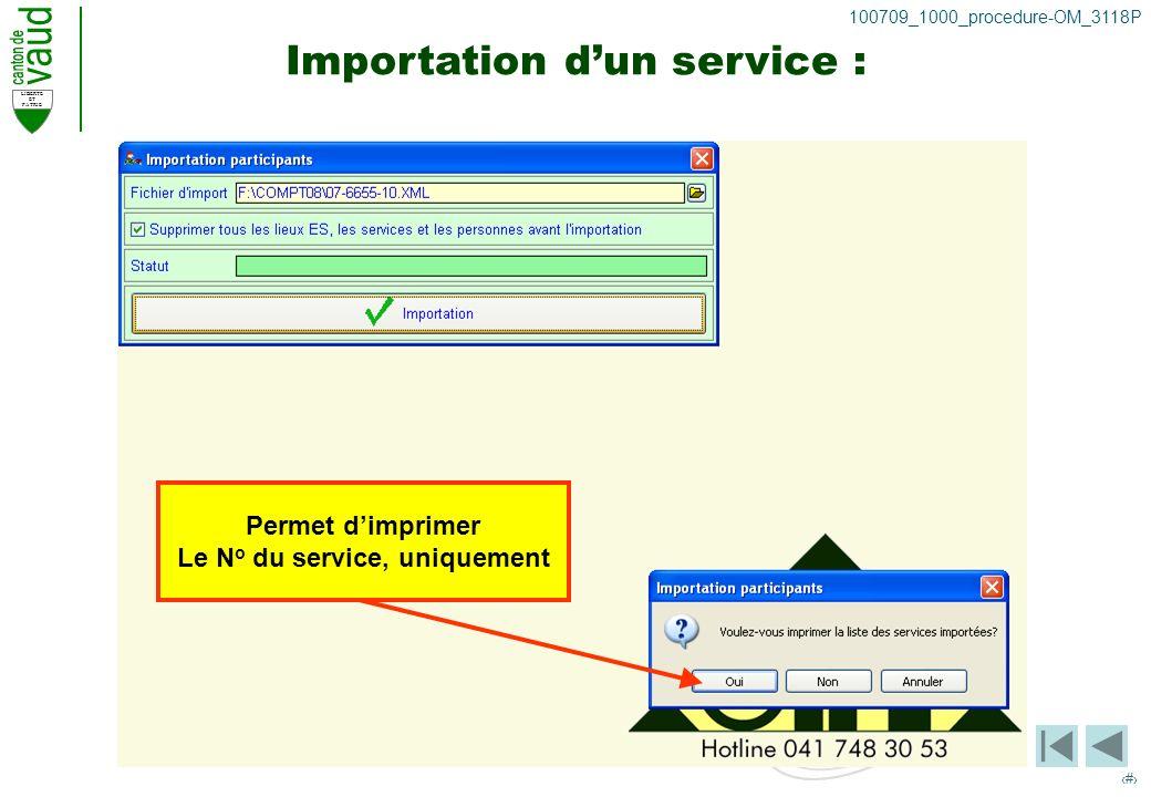 LIBERTE ET PATRIE 6 100709_1000_procedure-OM_3118P Importation dun service : Permet dimprimer Le N o du service, uniquement