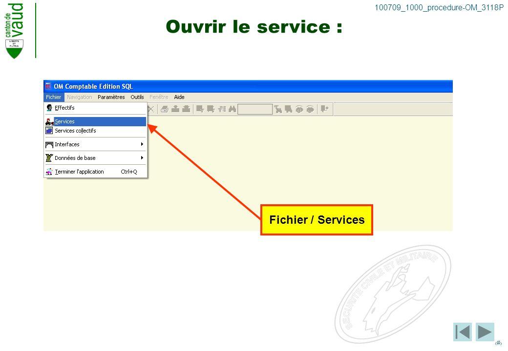 LIBERTE ET PATRIE 7 100709_1000_procedure-OM_3118P Ouvrir le service : Fichier / Services