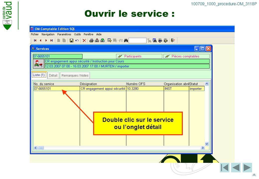LIBERTE ET PATRIE 8 100709_1000_procedure-OM_3118P Ouvrir le service : Double clic sur le service ou longlet détail