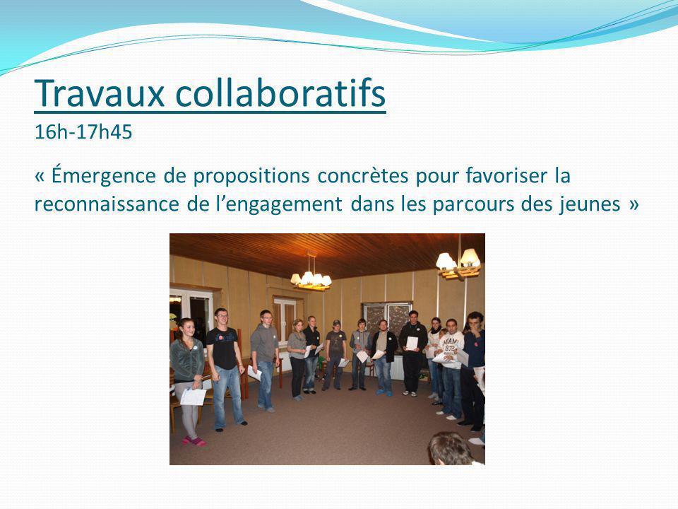 Travaux collaboratifs 16h-17h45 « Émergence de propositions concrètes pour favoriser la reconnaissance de lengagement dans les parcours des jeunes »