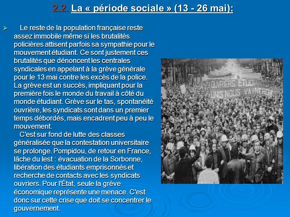 2.2. La « période sociale » (13 - 26 mai): Le reste de la population française reste assez immobile même si les brutalités policières attisent parfois