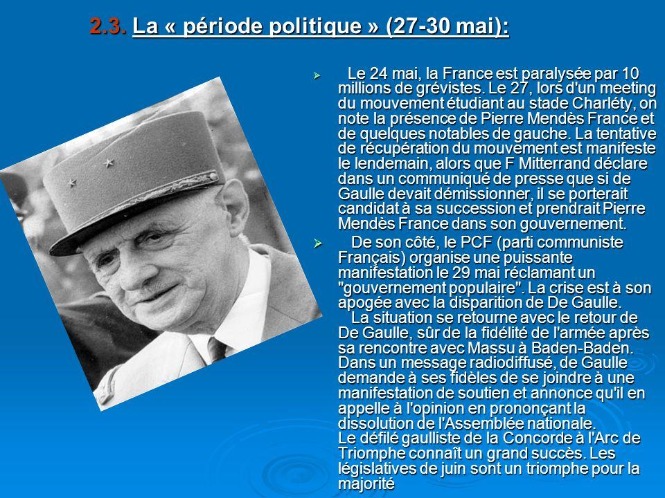 2.3. La « période politique » (27-30 mai): Le 24 mai, la France est paralysée par 10 millions de grévistes. Le 27, lors d'un meeting du mouvement étud