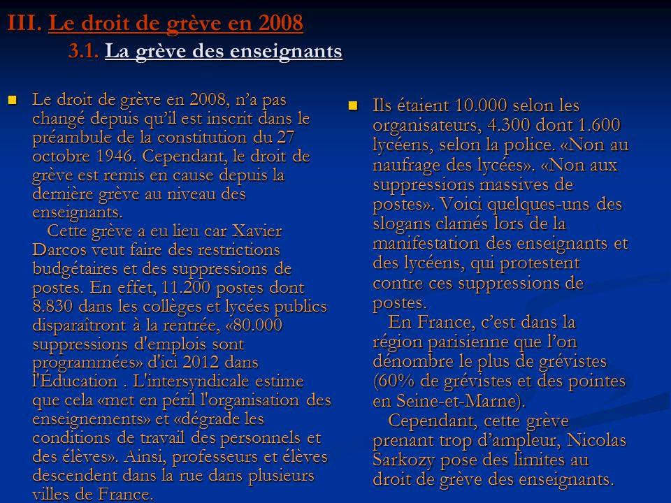 III. Le droit de grève en 2008 3.1. La grève des enseignants Le droit de grève en 2008, na pas changé depuis quil est inscrit dans le préambule de la