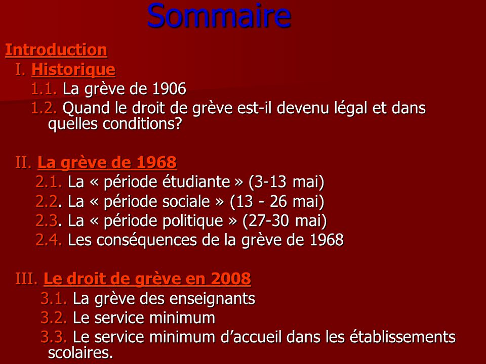 Sommaire Introduction I. Historique I. Historique 1.1. La grève de 1906 1.1. La grève de 1906 1.2. Quand le droit de grève est-il devenu légal et dans