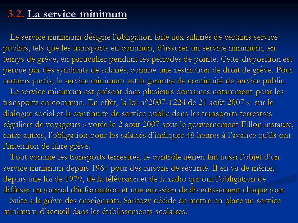 3.2. La service minimum Le service minimum désigne lobligation faite aux salariés de certains service publics, tels que les transports en commun, dass