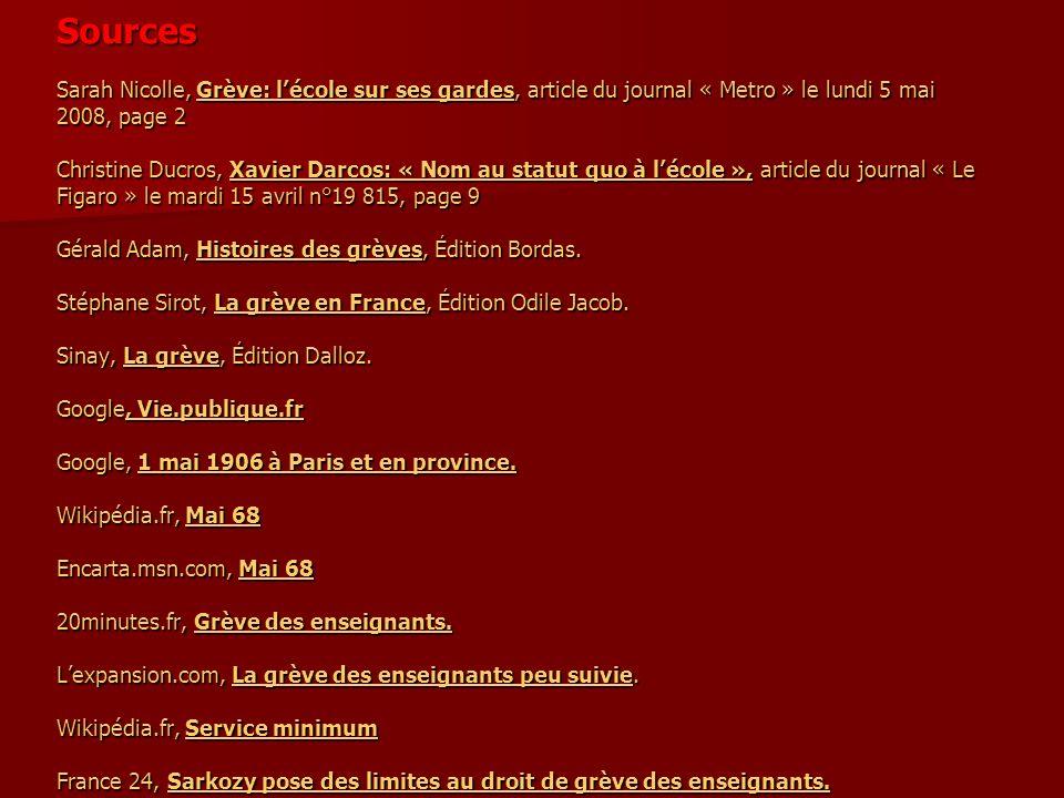 Sources Sarah Nicolle, Grève: lécole sur ses gardes, article du journal « Metro » le lundi 5 mai 2008, page 2 Christine Ducros, Xavier Darcos: « Nom a