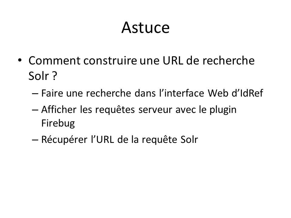 Astuce Comment construire une URL de recherche Solr .