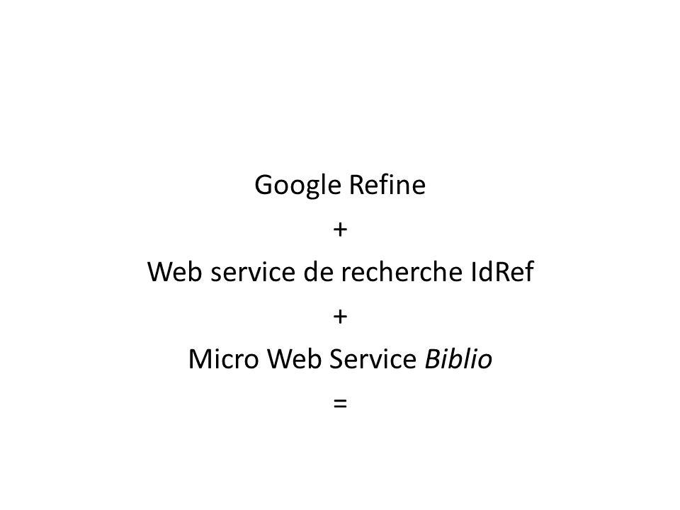 Google Refine + Web service de recherche IdRef + Micro Web Service Biblio =