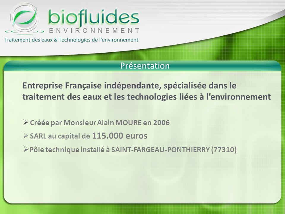 Présentation Entreprise Française indépendante, spécialisée dans le traitement des eaux et les technologies liées à lenvironnement Créée par Monsieur Alain MOURE en 2006 SARL au capital de 115.000 euros Pôle technique installé à SAINT-FARGEAU-PONTHIERRY (77310) Présentation