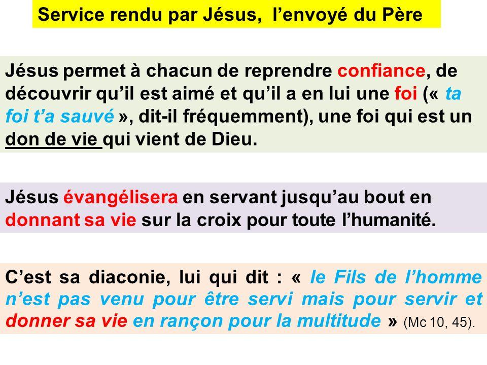 Cest sa diaconie, lui qui dit : « le Fils de lhomme nest pas venu pour être servi mais pour servir et donner sa vie en rançon pour la multitude » (Mc 10, 45).