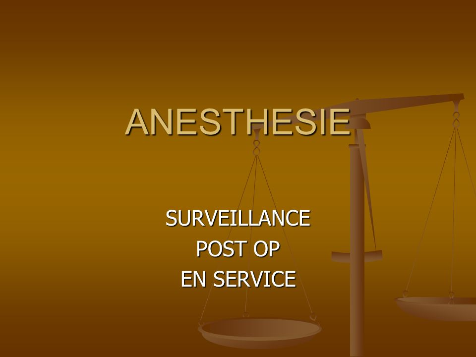 ANESTHESIE SURVEILLANCE POST OP EN SERVICE