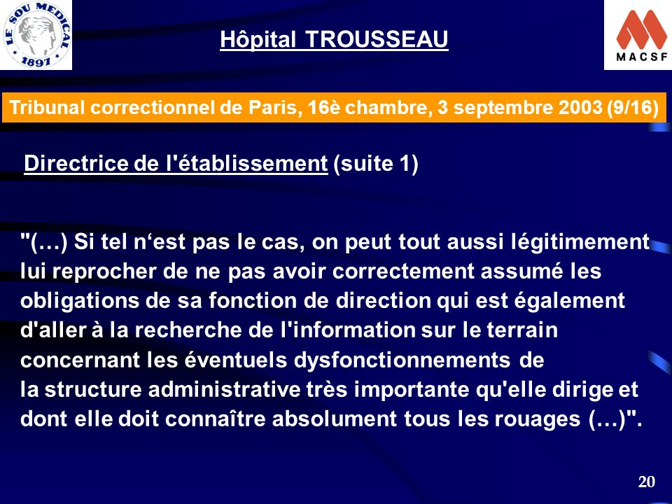 20 Tribunal correctionnel de Paris, 16è chambre, 3 septembre 2003 (9/16) Hôpital TROUSSEAU Directrice de l'établissement (suite 1)