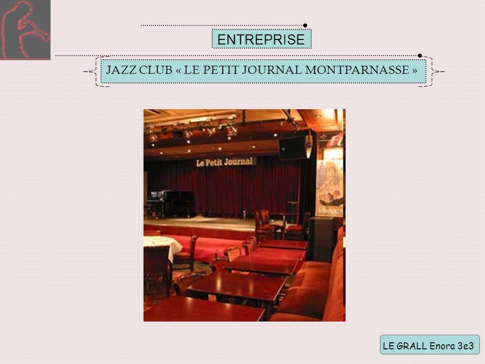 ENTREPRISE LE GRALL Enora 3e3 JAZZ CLUB « LE PETIT JOURNAL MONTPARNASSE »