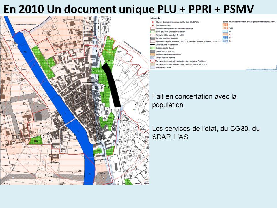 En 2010 Un document unique PLU + PPRI + PSMV Fait en concertation avec la population Les services de létat, du CG30, du SDAP, l AS