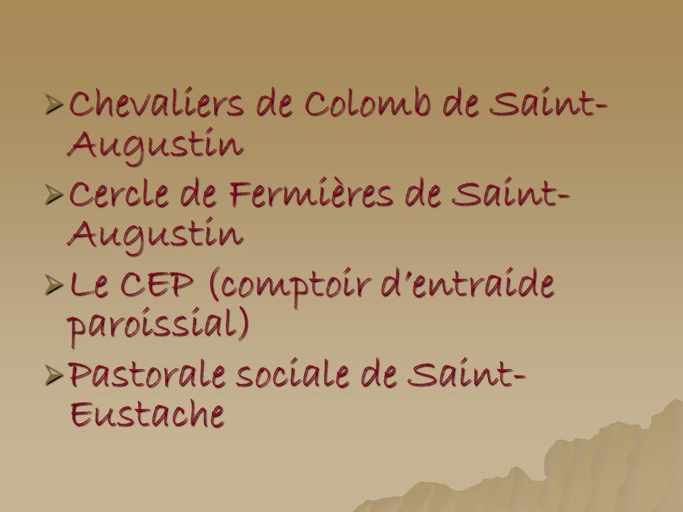 Chevaliers de Colomb de Saint- Augustin Chevaliers de Colomb de Saint- Augustin Cercle de Fermières de Saint- Augustin Cercle de Fermières de Saint- A