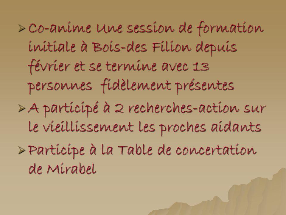 Co-anime Une session de formation initiale à Bois-des Filion depuis février et se termine avec 13 personnes fidèlement présentes Co-anime Une session