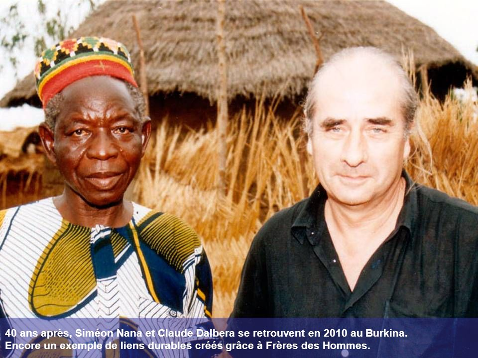 40 ans après, Siméon Nana et Claude Dalbera se retrouvent en 2010 au Burkina. Encore un exemple de liens durables créés grâce à Frères des Hommes.