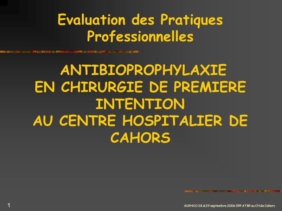ADPHSO 28 & 29 septembre 2006 EPP ATBP au CH de Cahors 12 Grille de recueil des données : ladministration
