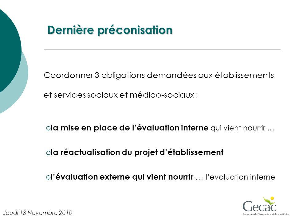 Dernière préconisation la mise en place de lévaluation interne qui vient nourrir … la réactualisation du projet détablissement lévaluation externe qui
