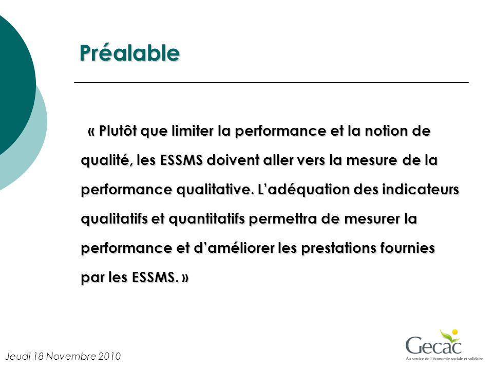 Préalable « Plutôt que limiter la performance et la notion de qualité, les ESSMS doivent aller vers la mesure de la performance qualitative. Ladéquati