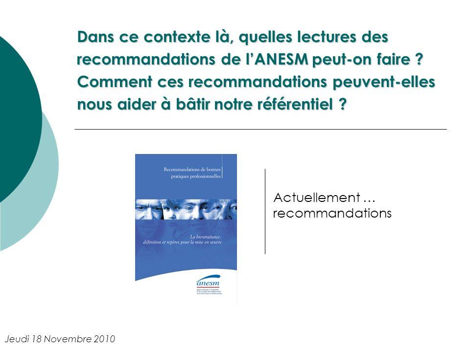 Dans ce contexte là, quelles lectures des recommandations de lANESM peut-on faire ? Comment ces recommandations peuvent-elles nous aider à bâtir notre