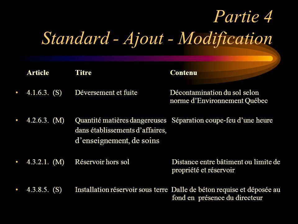 Partie 4 Standard - Ajout - Modification ArticleTitre Contenu 4.1.6.3. (S)Déversement et fuite Décontamination du sol selon norme dEnvironnement Québe