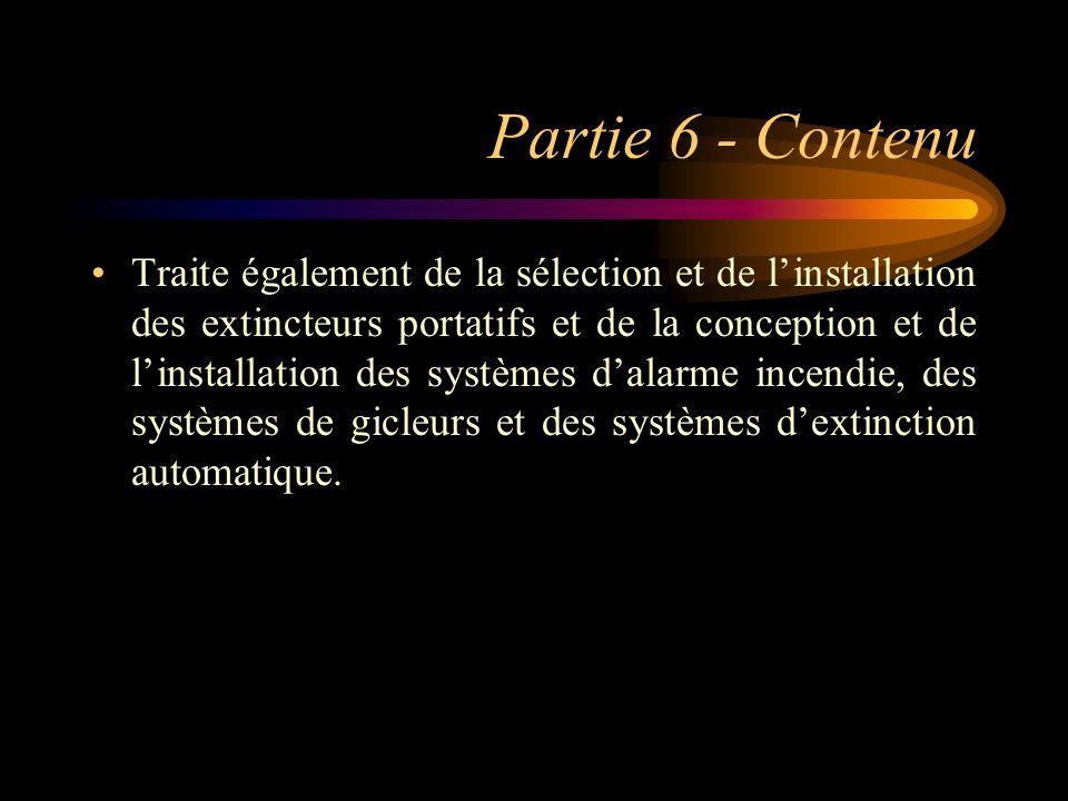Partie 6 - Contenu Traite également de la sélection et de linstallation des extincteurs portatifs et de la conception et de linstallation des systèmes