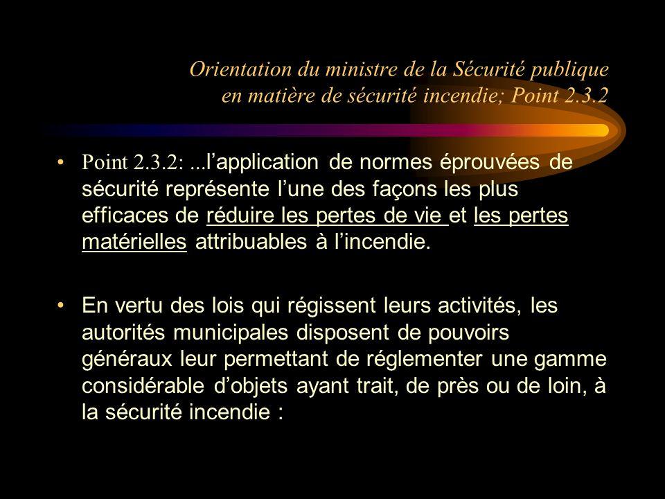 Orientation du ministre de la Sécurité publique en matière de sécurité incendie; Point 2.3.2 Point 2.3.2:... lapplication de normes éprouvées de sécur