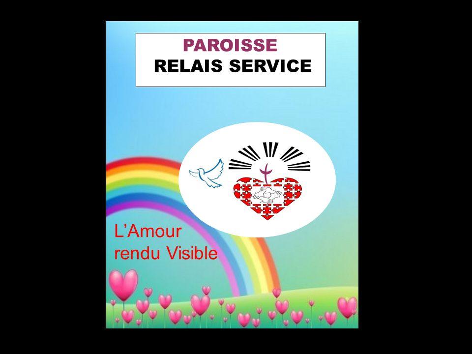 LAmour rendu Visible PAROISSE RELAIS SERVICE