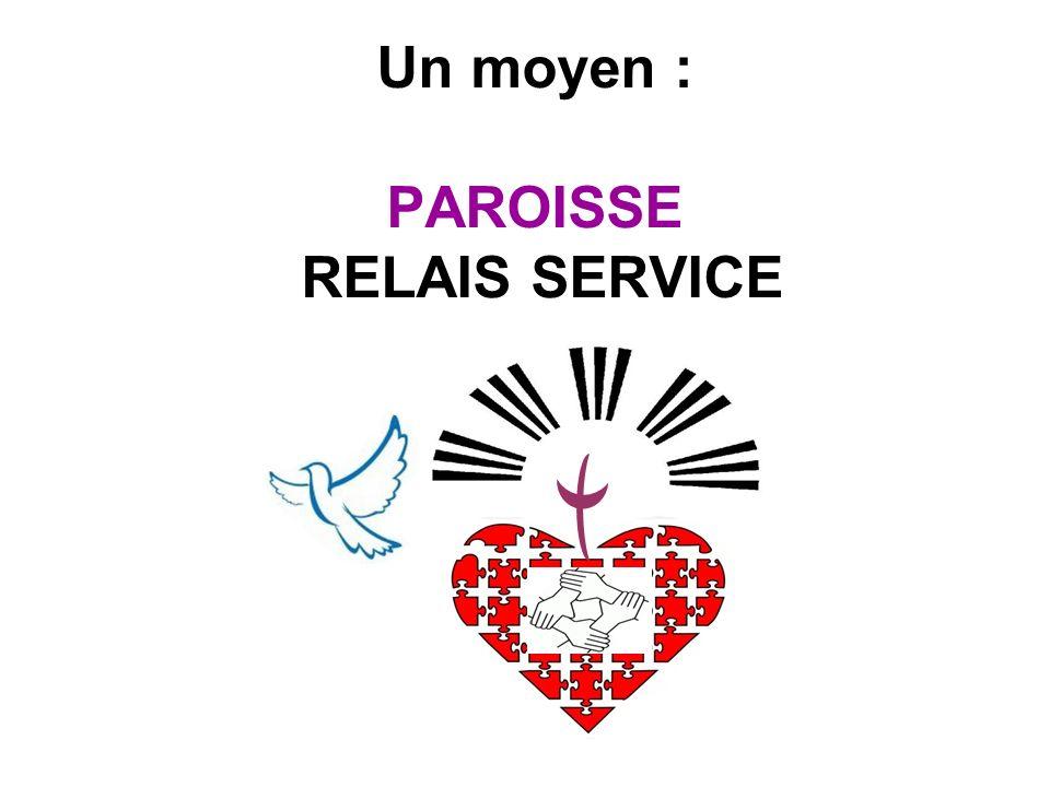 Un moyen : PAROISSE RELAIS SERVICE