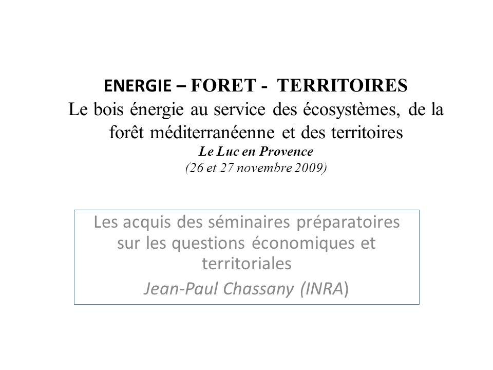 ENERGIE – FORET - TERRITOIRES Le bois énergie au service des écosystèmes, de la forêt méditerranéenne et des territoires Le Luc en Provence (26 et 27