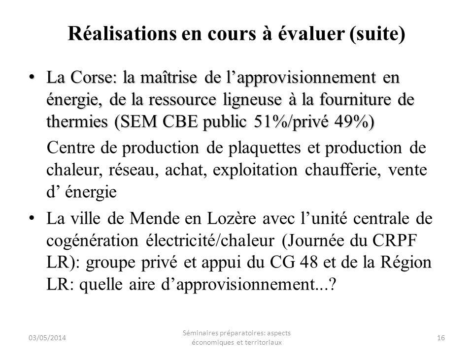 Réalisations en cours à évaluer (suite) La Corse: la maîtrise de lapprovisionnement en énergie, de la ressource ligneuse à la fourniture de thermies (