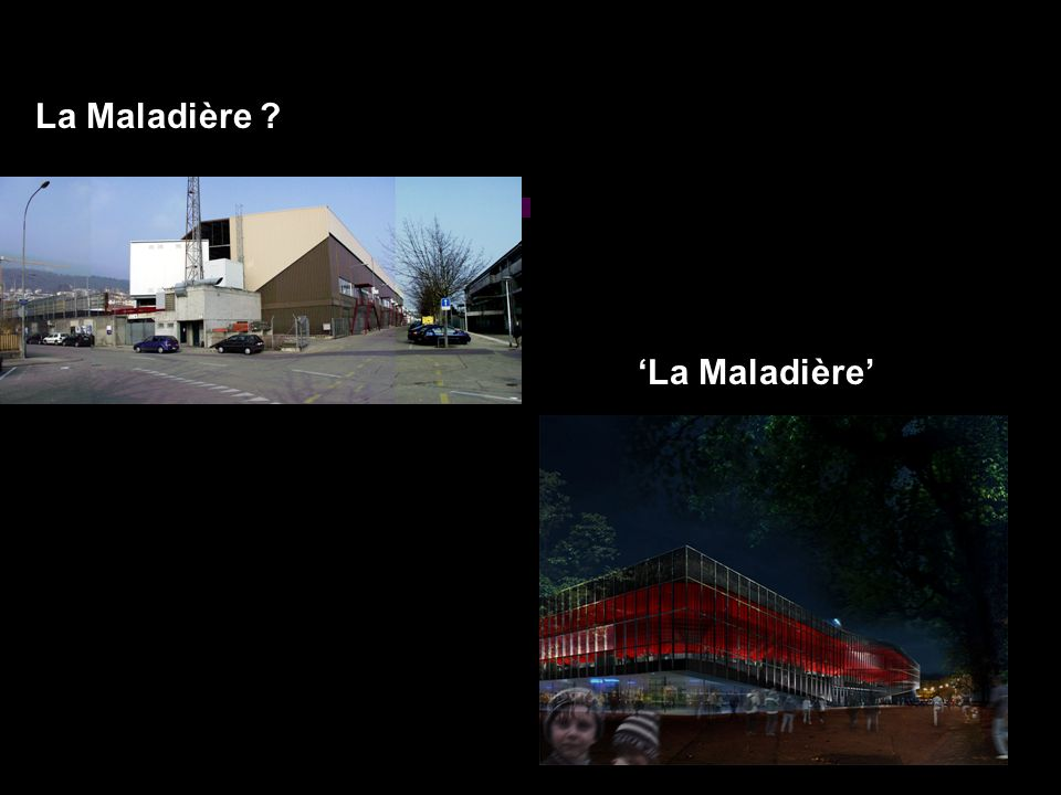 La Maladière ? La Maladière