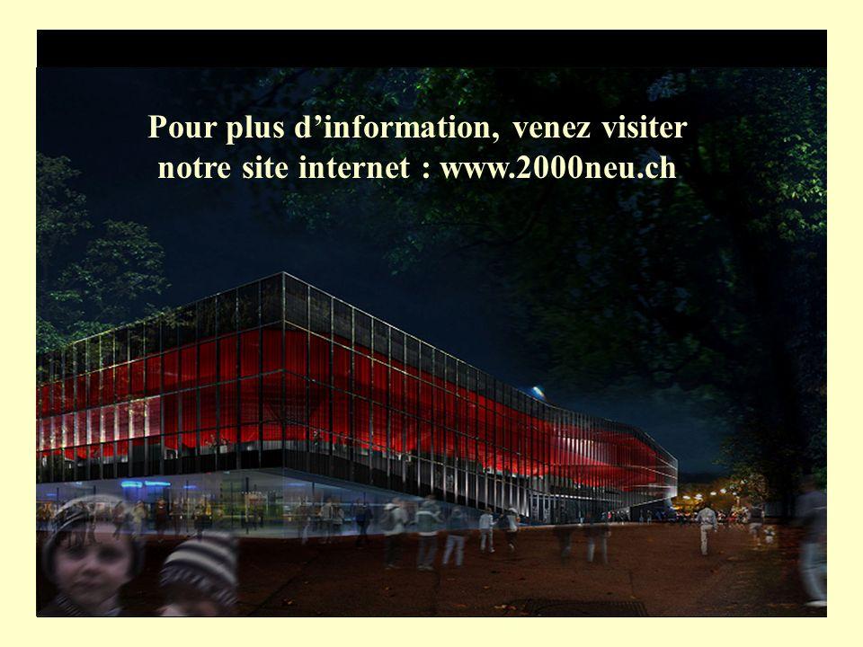 La Maladière Pour plus dinformation, venez visiter notre site internet : www.2000neu.ch