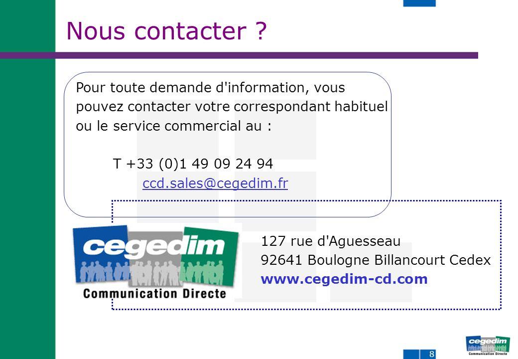 8 127 rue d Aguesseau 92641 Boulogne Billancourt Cedex www.cegedim-cd.com Nous contacter .