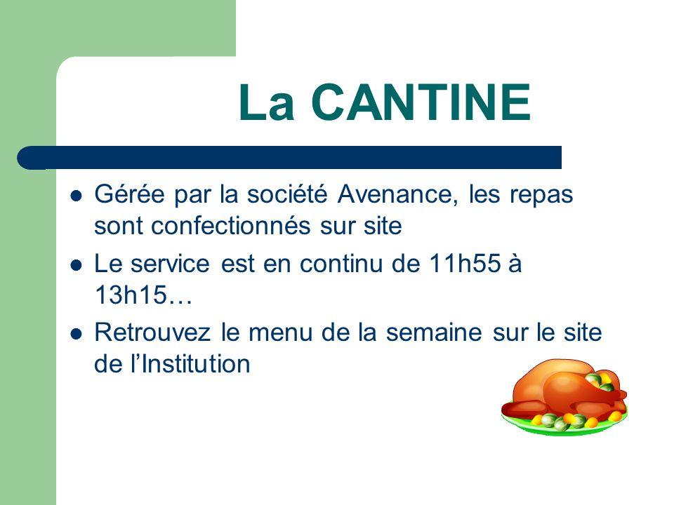 La CANTINE Gérée par la société Avenance, les repas sont confectionnés sur site Le service est en continu de 11h55 à 13h15… Retrouvez le menu de la semaine sur le site de lInstitution