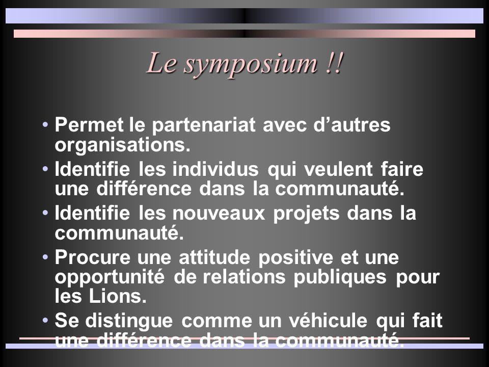 Le symposium !. Permet le partenariat avec dautres organisations.