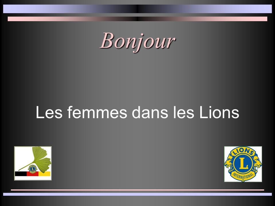 Bonjour Les femmes dans les Lions