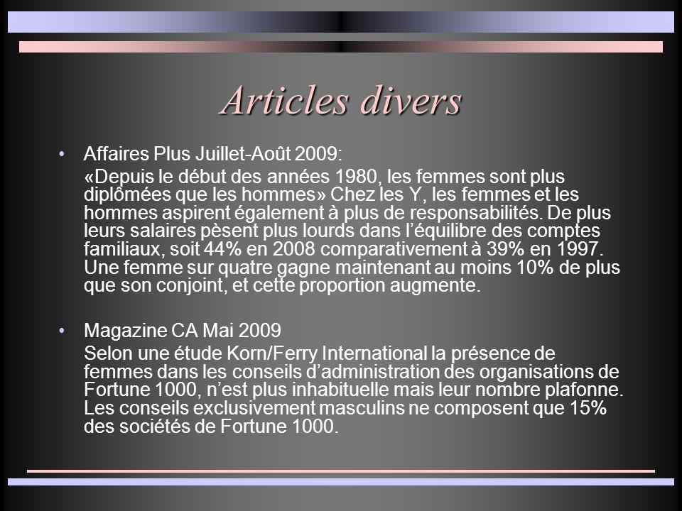 Articles divers Affaires Plus Juillet-Août 2009: «Depuis le début des années 1980, les femmes sont plus diplômées que les hommes» Chez les Y, les femmes et les hommes aspirent également à plus de responsabilités.