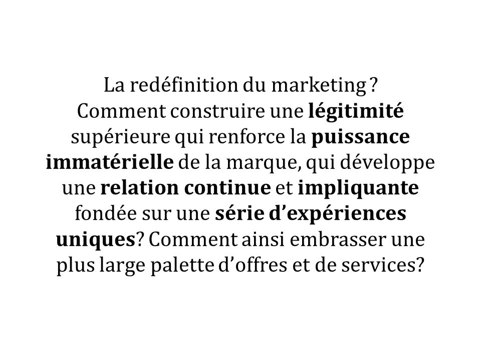 La redéfinition du marketing .