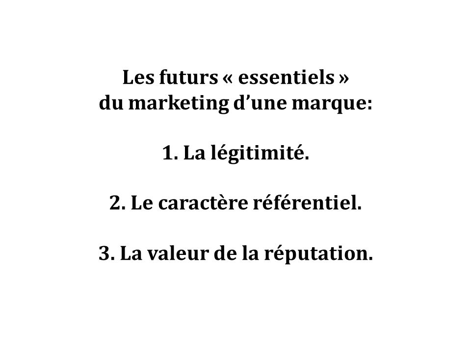 Les futurs « essentiels » du marketing dune marque: 1.